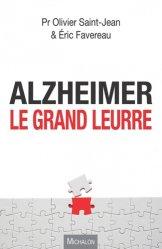 Alzheimer, les grands mensonges
