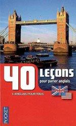 ANGLAIS 40 LECONS POUR PARLER