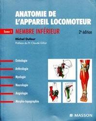 Anatomie de l'appareil locomoteur Tome 1 Membre inférieur