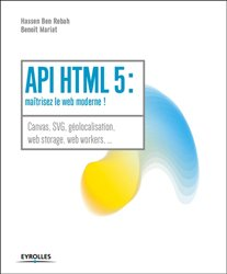 Api html 5 : maitrisez le web moderne !
