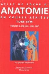 Atlas de poche d' anatomie en coupes sériées TDM-IRMTome 3