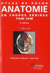 Atlas de poche d'Anatomie en coupes sériées TDM-IRMTome 1