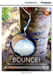 Bounce! The Wonderful World of Rubber - Upper Intermediate - Book with Online Access