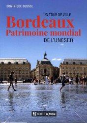 Bordeaux: patrimoine mondial de l'Unesco