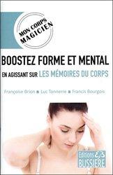 Boostez forme et mental en agissant sur les mémoires du corps