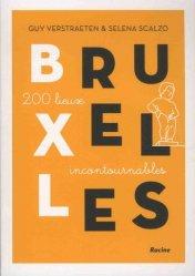 Bruxelles : 200 lieux incontournables