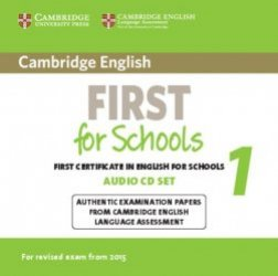 Cambridge English First for Schools 1 for Revised Exam from 2015 - Audio CDs (2) Authentic Examination Papers from Cambridge English Language Assessment