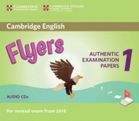 Cambridge English Flyers 1 for Revised Exam from 2018 - Audio CDs (2) Authentic Examination Papers from Cambridge English Language Assessment