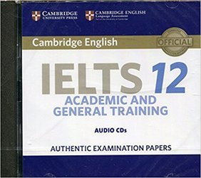 Cambridge IELTS 12 - Audio CDs (2) Authentic Examination Papers