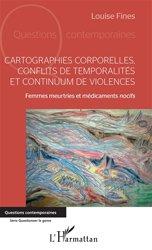 Cartographies corporelles, conflits de temporalité et continuum de violences