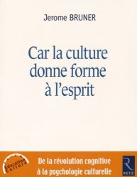 Car la culture donne forme à l'esprit
