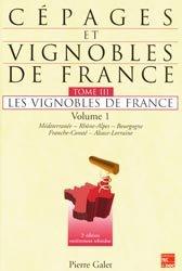 Cépages et vignobles de France Tome 3 Volume 1 Les vignobles de France