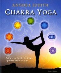 Chakra yoga / 7 clés pour éveiller le divin qui sommeille en vous