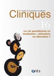 Cliniques : paroles de praticiens en institution, n° 16