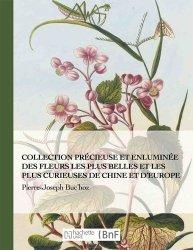 Collection précieuse et enluminée des fleurs les plus belles et les plus curieuses de Chine et d'Europe