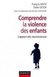 Comprendre la violence des enfants - L'apport des neurosciences