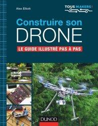 Construire son drone - Le guide complet pas à pas