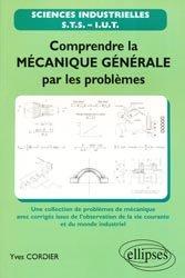 Comprendre la mécanique générale par les problèmes