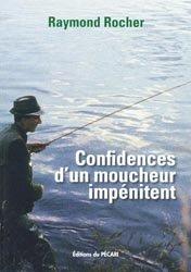 Confidences d'un moucheur impénitent
