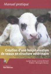 Création d'une hospitalisation de veaux en structure vétérinaire