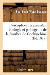Description des parasites, étiologie et pathogénie de la diarrhée de Cochinchine
