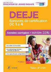 DEEJE Épreuves de certification DC 1 à 4 - Annales corrigées Session 2016