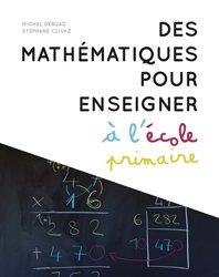 Des mathématiques pour enseigner à l'école primaire