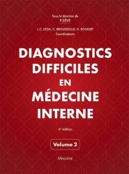 Diagnostics difficiles en médecine interne vol. 2