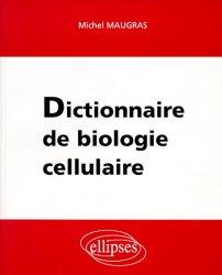 Dictionnaire de biologie cellulaire