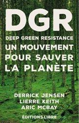 DPR Deep Green Resistance - Un mouvement pour sauver la planète