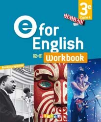 E for English 3e (éd. 2017) : Workbook - Version Papier