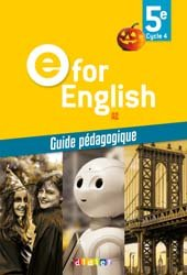 E for English 5e (éd. 2017) : Guide Pédagogique - Version Papier