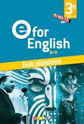 E for English 3e (éd. 2017) : Guide Pédagogique - Version Papier