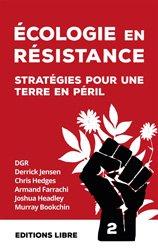 Ecologie en résistance - Stratégies pour une Terre en péril (volume 2)