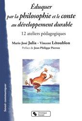 Eduquer par la philosophie et le conte au développement durable : 12 ateliers pédagogiques