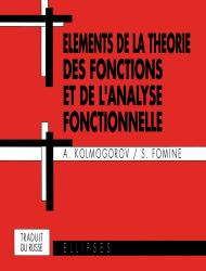 Éléments de la théorie des fonctions et de l'analyse fonctionnelle