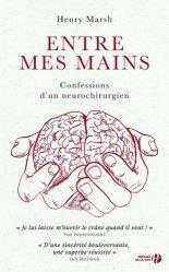 Entre mes mains : confessions d'un neurochirurgien : récit