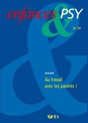 Enfances et psy 079 - au travail avec les parents !