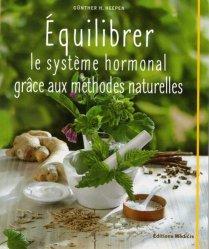 Equilibrer le système hormonal grâce aux méthodes naturelles