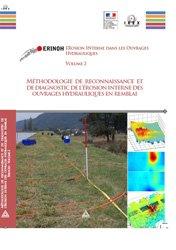 ERINOH - Tome 2, Méthodologie de reconnaissance et de diagnostic de l'érosion interne des ouvrages hydrauliques en remblai