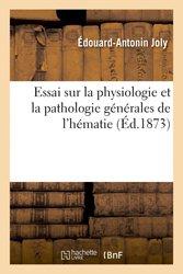 Essai sur la physiologie et la pathologie générales de l'hématie
