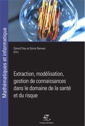 Extraction, modélisation, gestion de connaissance dans le domaine de la santé et du risque
