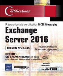 Exchange Server 2016 Préparation à la certification MCSE Messaging - Examen 70-345