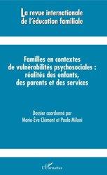 Familles en contextes de vulnérabilités psychosociales : réalités des enfants, des parents et des services