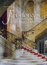 Fers forgés dans l'architecture européenne du Moyen Age au XXe siècle
