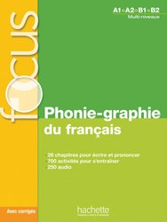 Focus - Phonie-graphie du français + CD audio MP3corrigés