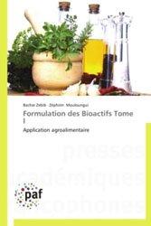 Formulation des Bioactifs Tome I