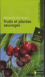 Fruits et plantes sauvages - Miniguide nature tout-terrain
