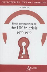 FRESH PERSPECTIVES ON THE UK IN CRISIS 1970