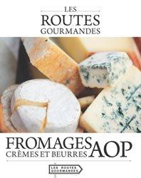 Fromages, crèmes et beurres AOP